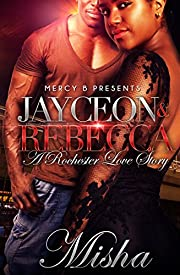 Jayceon & Rebecca: A Rochester Love Story