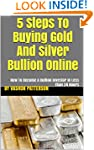 5 Steps To Buying Gold And Silver Bul...