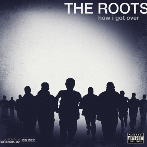 The Roots, How I Got Over