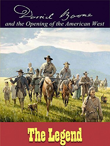Daniel Boone & The Opening of the American West