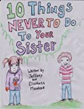 10 Things Never To Do To Your Sister