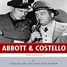 American Legends: Abbott and Costello (       UNABRIDGED) by Charles River Editors Narrated by Keith Peters