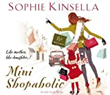 Mini Shopaholic: (Shopaholic Book 6) Sophie Kinsella