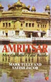 img - for Amritsar Mrs Gandhi's Last Battle by Mark Tully, Satish Jacob (2006) Paperback book / textbook / text book