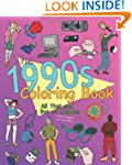 The 1990s Coloring Book: All That and...