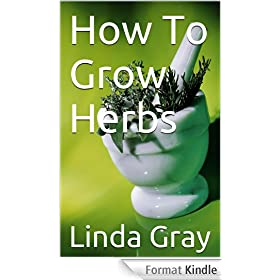 How To Grow Herbs (English Edition)