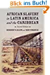 African Slavery in Latin America and...