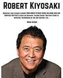 img - for Robert Kiyosaki: Biography and Lessons Learned From Robert Kiyosaki Books Including; Rich Dad Poor Dad, Rich Dad's Cashflow Quadrant, Second Chance, Rich ... books / Personal Development Gurus) book / textbook / text book