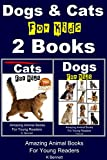 Dogs & Cats For Kids - 2 Books (Amazing Animal Books For Young Readers Book 13)