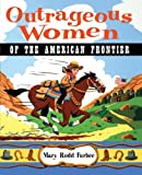 img - for Outrageous Women of the American Frontier book / textbook / text book