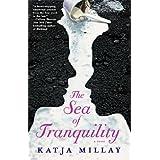 The Sea of Tranquility: A Novel ~ Katja Millay
