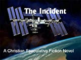 The Incident - A Christian Speculative Fiction Novel