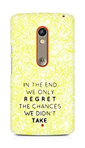 AMEZ we only regret the chances we didnt take Back Cover For Motorola Moto X Play