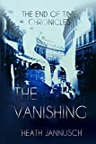 The Vanishing (The End of Time Chronicles)