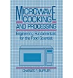 img - for [ Microwave Cooking and Processing: Engineering Fundamentals for the Food Scientist (Softcover Reprint of the Origi) BY Buffler, Charles R. ( Author ) ] { Paperback } 2013 book / textbook / text book