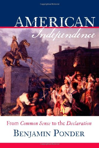 American Independence: From Common Sense to the Declaration