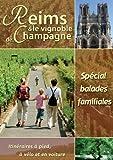 Reims et le Vignoble de Champagne - Special Balades Familiales