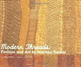 Modern Threads: Fashion and Art by Mariska Karasz