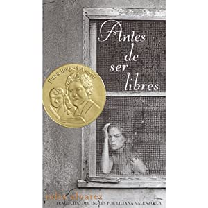 Antes de Ser Libres [Before We Were Free] | [Julia Alvarez]
