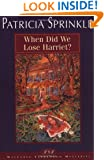 When Did We Lose Harriet? (Thoroughly Southern Mysteries, No. 1)