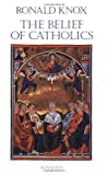 The Belief of Catholics (089870586X) by Knox, Ronald