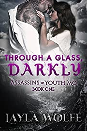 Through A Glass, Darkly (Assassins of Youth MC Book 1)