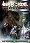 Alien Paranormal: Bigfoot, UFOs and M...