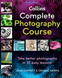 Cover of Collins Complete Photography Course by John Garrett Graeme Harris 0007279922
