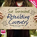 Rebuilding Coventry (       UNABRIDGED) by Sue Townsend Narrated by Kate Lock