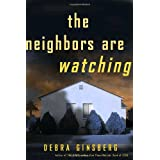 The Neighbors Are Watching: A Novel ~ Debra Ginsberg