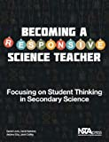 img - for Becoming a Responsive Science Teacher. Focusing on Student Thinking in Secondary Science - PB323X book / textbook / text book