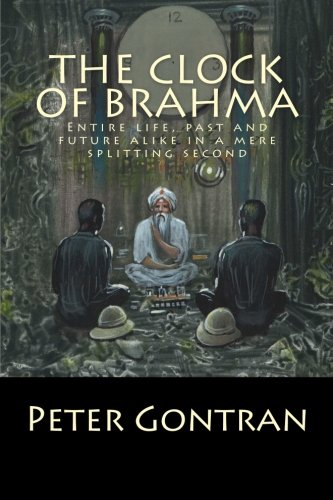 The Clock of Brahma: Entire life, past and future alike in a mere splitting second (Splitting The Second compare prices)