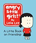 Angry Little Girls: A Little Book on...