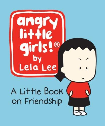 Angry Little Girls: A Little Book on Friendship (Running Press Miniature Editns)