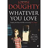 Whatever You Loveby Louise Doughty