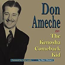 Don Ameche: The Kenosha Comeback Kid Audiobook by Ben Ohmart Narrated by Steve Rausch
