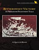 img - for Bittersweet Victory a Freedom Fighters Tale book / textbook / text book