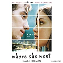 Where She Went Audiobook by Gayle Forman Narrated by Dan Bittner