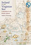 Ireland in the Virginian Sea: Colonialism in the British Atlantic (Published for the Omohundro Institute of Early American History and Culture, Williamsburg, Virginia)