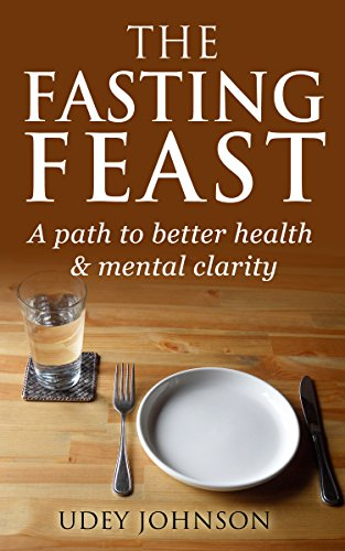 The Fasting Feast: A Way To Better Health & Mental Clarity