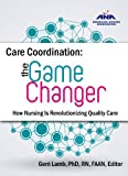 Care Coordination: The Game Changer: How Nursing Is Revolutionizing Quality Care