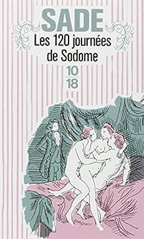 Les 120 journées de Sodome par Sade