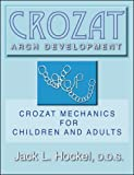 img - for Crozat Arch Development: Crozat Mechanics for Children and Adults by Jack Hockel (2008-09-17) book / textbook / text book