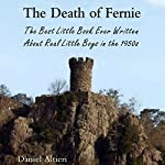 The Death of Fernie: The Best Little Book Ever Written About Real Little Boys in the 1950s | Daniel Altieri