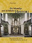 Die lebendige und sichtbahre Histori...