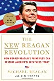 The New Reagan Revolution: How Ronald Reagans Principles Can Restore Americas Greatness