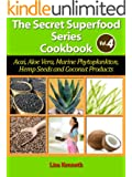 Top Healthy And Nutritious Raw SuperFood Cookbook (The Secret Superfoods Series 4)
