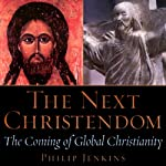 The Next Christendom: The Coming of Global Christianity | Philip Jenkins