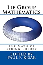 Lie Group Mathematics: The Math of String Theory