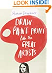 Draw Paint Print like the Great Artis...